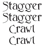 Stagger Stagger, Crawl Crawl