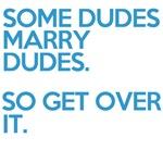 some dudes marry dudes