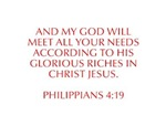 And my God will meet all your needs according to h