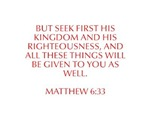 But seek first his kingdom and his righteousness a