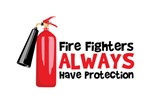 Fire Fighters Always Have Protection