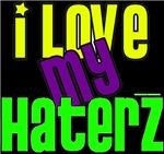 I LOVE MY HATERZ