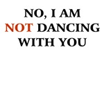 No, I'm not dancing with you