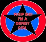 Whip Me! I'm a Derby Girl