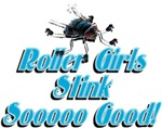 Roller Girls Stink Sooooo Good