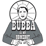 Bubba is my Homeboy