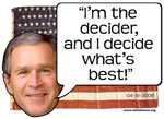 I'm the Decider!