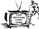 Stop Watching. Start Living.