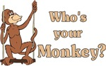 Who's your Monkey? t-shirts & gifts