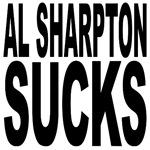Al Sharpton Sucks