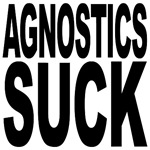 Agnostics Suck