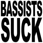 Bassists Suck