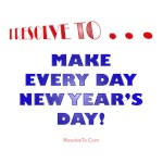 I Resolve To . . . New Year's Day!