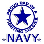 Proud Dad of a Fighting Soldier - Navy