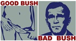 GOOD BUSH. BAD BUSH. The original GOOD BUSH BAD BU