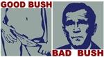 GOOD BUSH. BAD BUSH. The original GOOD BUSH BAD BU