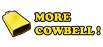 More Cowbell T-shirts. A must have t-shirt: The mo