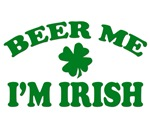 Beer me, I'm Irish. Beer me I'm Irish with a shamr