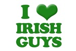 I love (heart) Irish Guys. The perfect t-shirt for