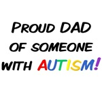 Autism Awareness T-shirts. Proud dad of someone wi