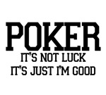 Poker T-shirts. I'm good!