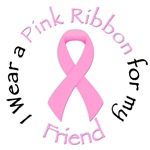 I Wear a Pink Ribbon for my Friend
