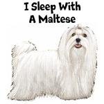 I Sleep With A Maltese