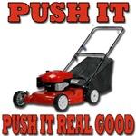 Push It Real Good (Mower)
