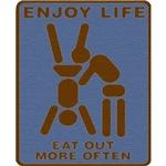 Enjoy Life, Eat Out More Often