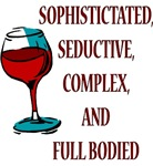 Sophisticated, Seductive, Complex, and Full Bodied