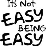 It's Not Easy Being Easy