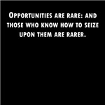 Opportunities Are Rare