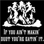 If You Ain't Makin' Dust