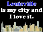 Louisville Is My City And I Love It
