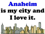 Anaheim Is My City And I Love It