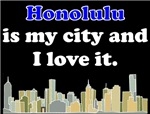 Honolulu Is My City And I Love It