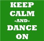 Keep Calm And Dance On (Green)