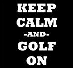 Keep Calm And Golf On (Black)