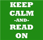 Keep Calm And Read On (Green)