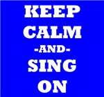 Keep Calm And Sing On (Blue)