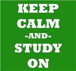 Keep Calm And Study On (Green)