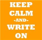 Keep Calm And Write On (Orange)