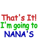 That's It! I'm going to Nana's