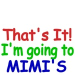 That's It! I'm going to Mimi's