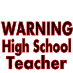 WARNING HIGH SCHOOL TEACHER