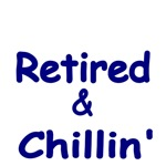 RETIRED & CHILLIN'