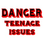 DANGER. TEENAGE ISSUES