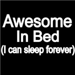 AWESOME IN BED. ( I CAN SLEEP FOREVER)