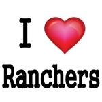 I LOVE RANCHERS