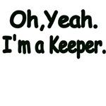 Oh,Yeah. I'm a Keeper